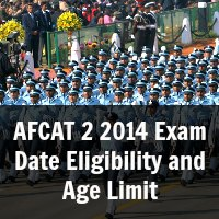 AFCAT 2 2014 Exam Date Eligibility and Age Limit