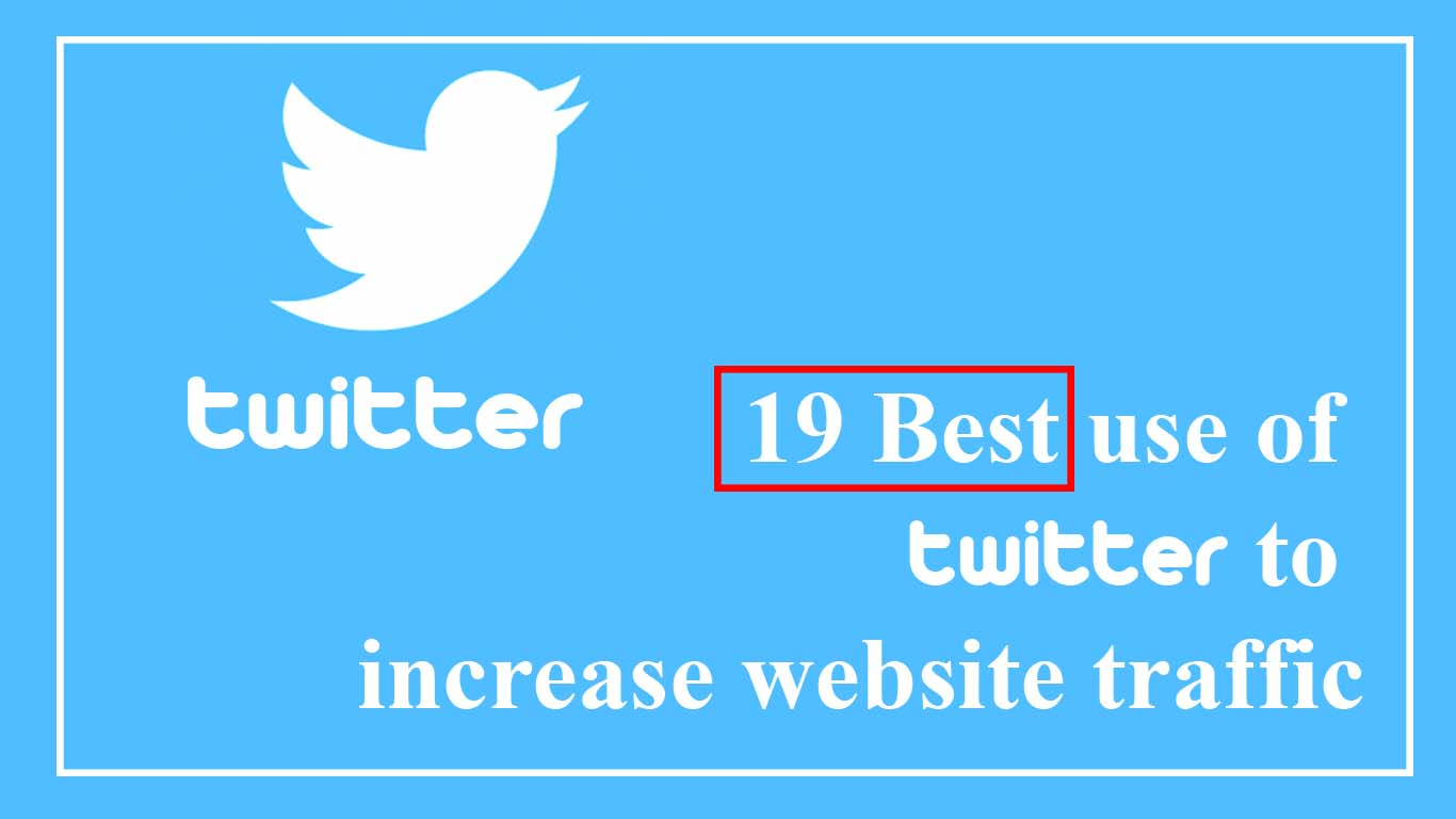 Best  use of  Twitter  to increase website traffic