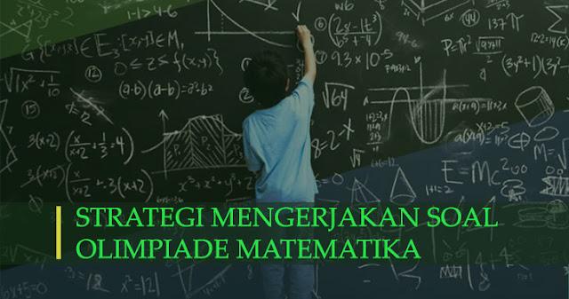 Strategi Mengerjakan Soal Olimpiade Matematika  Lengkap - Strategi Mengerjakan Soal Olimpiade Matematika