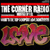 The Corner Radio Hosted by Kil: What's Some of The DOPEST Love Songs?