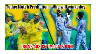 Today Match Prediction India vs Australia 1st T20