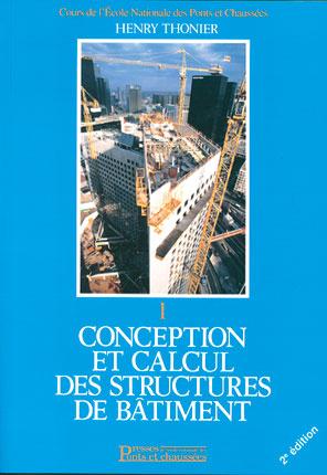 Conception et calcul des structures de bâtiment - Tome 1