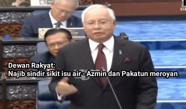 [Video] Dewan Rakyat: Najib sindir sikit isu air - Azmin dan Pakatun meroyan