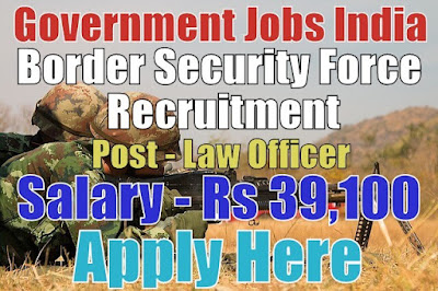 Border Security Force BSF Recruitment 2017 Law Officer