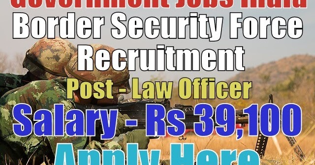 Border Security Force BSF Recruitment 2017 Law Officer ...