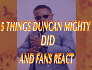 FIVE (5) THINGS DUNCAN MIGHTY DID AND FANS REACT. NUMBER 1 & 3 VIRAL.