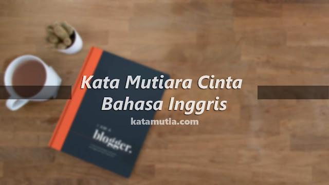 Kata Kata Mutiara Cinta Bahasa Inggris Dan Terjemahannya