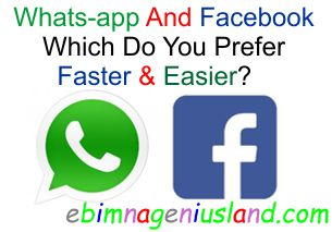 Whats-app And Facebook Which Do You Prefer  Fast, Easy And Accessible?