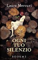 http://bookheartblog.blogspot.it/2015/09/ogni-tuo-silenzio-di-laura-mercuri-ciao.html