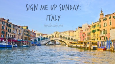 Sign Me Up Sunday: Italy