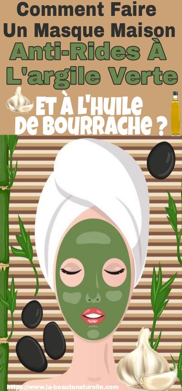 Comment faire un masque maison anti-rides à l'argile verte et à l'huile de bourrache ?