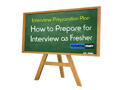 How to Prepare for Interview as Fresher | Interview Preparation Plan for Fresher Tutorial Diary