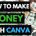 How to Design with Canva and Sell Your Work to Make Money Online