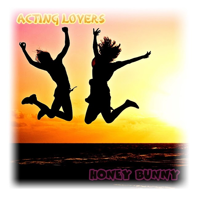 Acting Lovers released single Honey Bunny