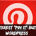 "How To Add Pinterest ""Pin It"" button to WordPress"