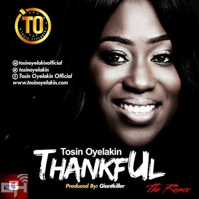 Music: Thankful [Remix] – Tosin Oyelakin
