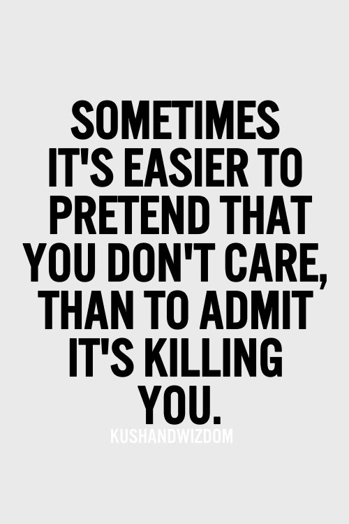 sometimes its easier to pretend that you dont care - Heartbroken Quotes