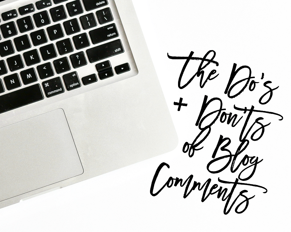 The Do's + Don'ts of Blog Comments | A Girl, Obsessed