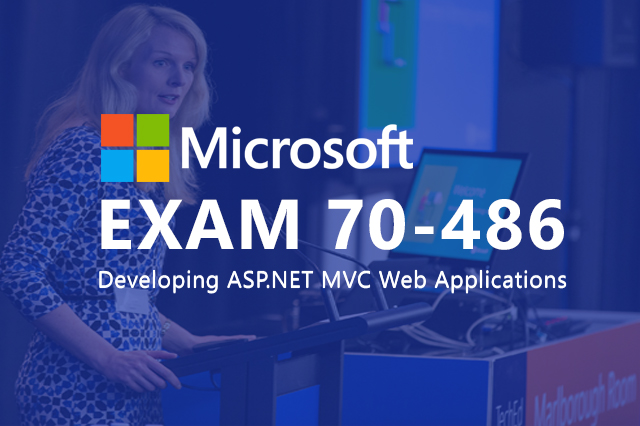 Exam 70-486 Developing ASP.NET MVC Web Applications