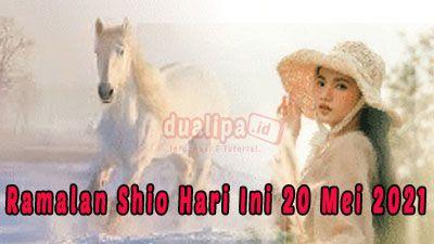 Ramalan Shio Hari Ini 20 Mei 2021