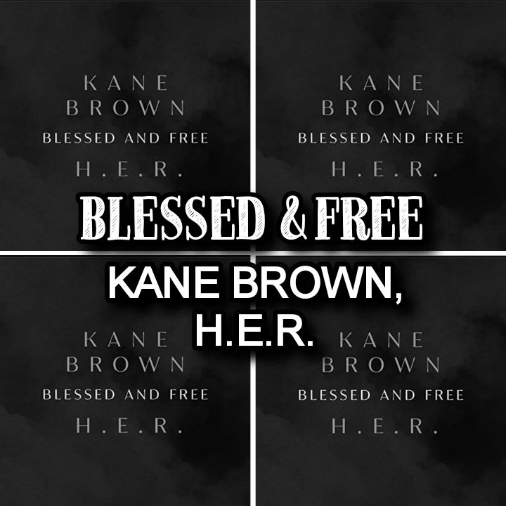 Kane Brown x H.E.R's Song BLESSED and FREE - Chorus So I don't count on nothing. Don't ever stop running, 'Cause I'm already blessed.. Streaming - MP3 Download