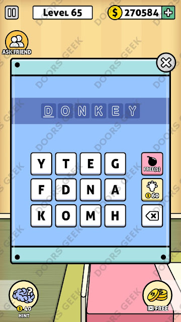 The answer for Escape Room: Mystery Word Level 65 is: DONKEY