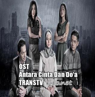 lagu OST  Antara Cinta Dan Do'a TRANSTV Mp3