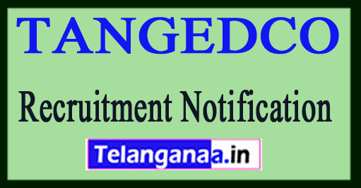 Tamil Nadu Generation and Distribution Corporation Limited TANGEDCO Recruitment Notification