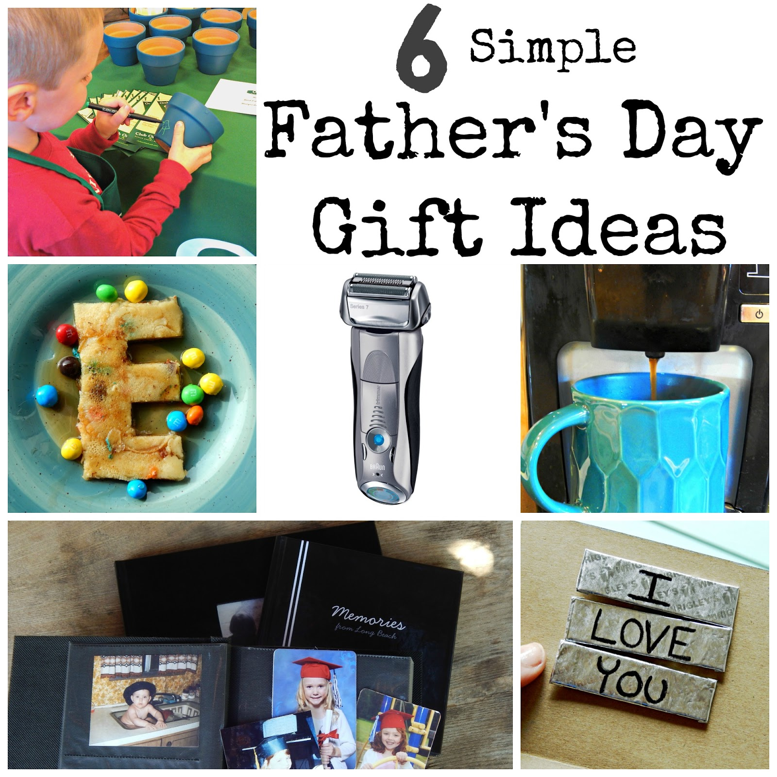 6 Simple Father's Day Gift Ideas