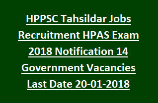 HPPSC Tahsildar Jobs Recruitment HPAS Exam 2018 Notification 14 Government Vacancies