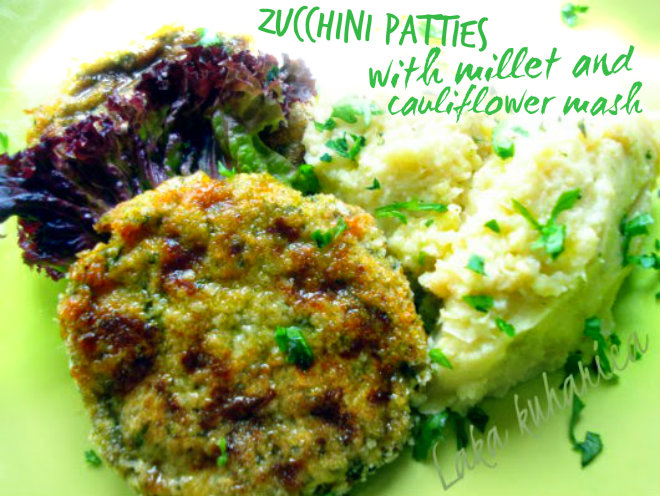 Zucchini patties with millet and cauliflower mash by Laka kuharica: light, satisfying vegetarian meal.