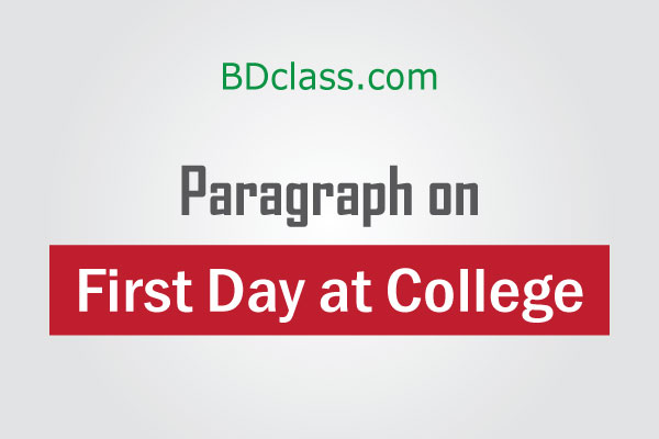 My First Day at College Paragraph