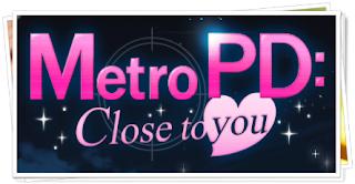 http://otomeotakugirl.blogspot.com/2014/04/metro-pd-main-page.html