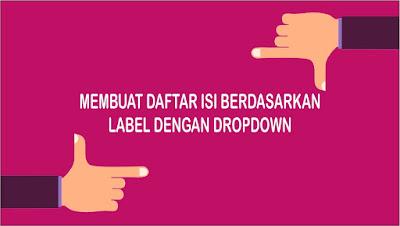 Cara Membuat Daftar Isi Otomatis di Blog Berdasarkan Label dengan Dropdown