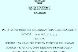 PMK No 187/PMK.07/2016 (Tentang) PERUBAHAN ATAS Peraturan MENTERi KEUANGAN No 48/PMK. 07/2016 (Tentang) PENGELOLAAN TRANSFER ke DAE RAH & DANA DESA