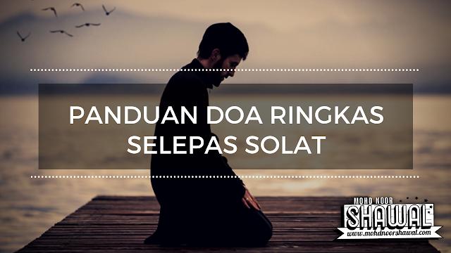 Panduan Doa Ringkas Selepas Solat