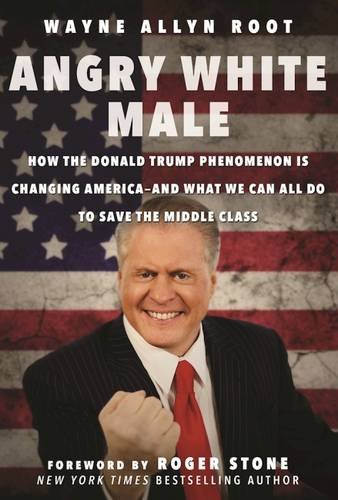 Wayne Allyn Root Angry White Male