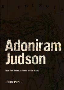 John Piper-Adoniram Judson-