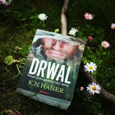 """""""Drwal. Miłość, która narodziła się z natury""""~ K.N.HANER"""