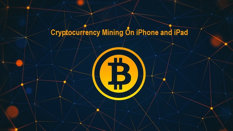 Cryptocurrency Mining On iPhone and iPad
