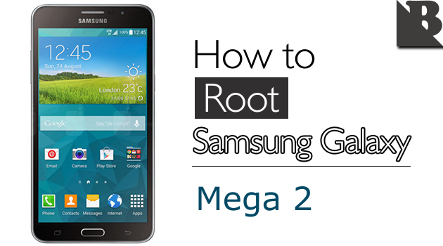 How To Root Samsung Galaxy Mega 2 SM-G750