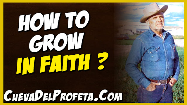 How to grow in Faith - William Marrion Branham Quotes