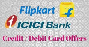 flipkart icici bank credit/debit card offers