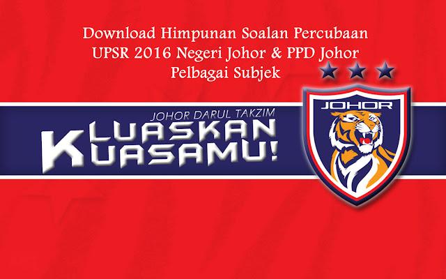 Download Himpunan Soalan Percubaan UPSR 2016 Negeri Johor & PPD Johor Pelbagai Subjek