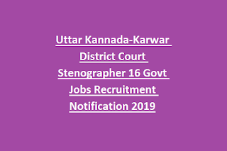 Uttar Kannada-Karwar District Court Stenographer 16 Govt Jobs Recruitment Notification 2019