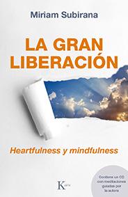 La gran liberación. Heartfulness y mindfulness
