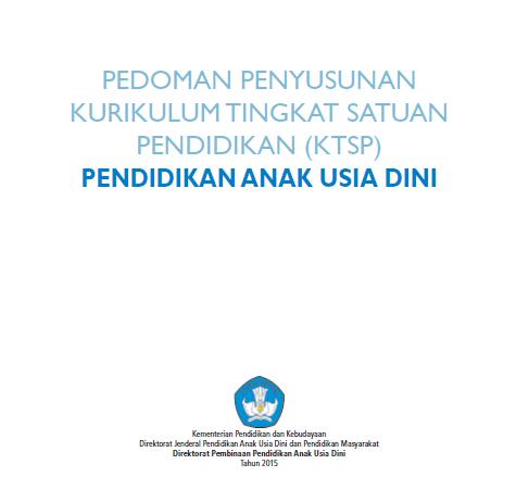Pedoman Penyusunan Kurikulum Tingkat Satuan Pendidikan (KTSP) PAUD
