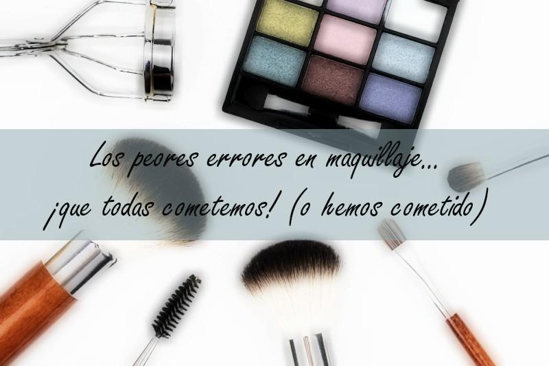 los peores errores en el maquillaje que todas cometemos
