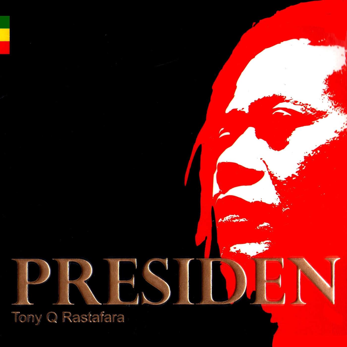 Tony Q Rastafara Presiden Itunes Purchased M4a