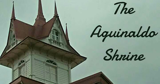 Aguinaldo Shrine : The House of Independence